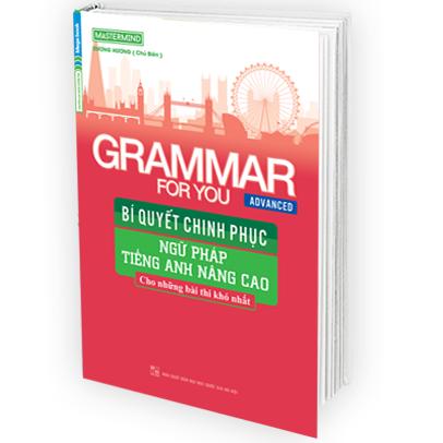 Bí Quyết Chinh Phục Ngữ Pháp Tiếng Anh Nâng Cao - Grammar For You Advanced - EBOOK/PDF/PRC/EPUB