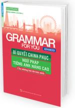 Bí Quyết Chinh Phục Ngữ Pháp Tiếng Anh Nâng Cao - Grammar For You Advanced