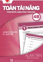 Toán Tài Năng - Từng Bước Chinh Phục Toán Học 4B