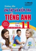 Hướng Dẫn Ôn Tập Và Kiểm tra Tiếng Anh Lớp 11 Tập 2