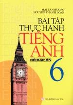Bài Tập Thực Hành Tiếng Anh Lớp 6 - Có Đáp Án