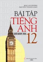 Bài Tập Tiếng Anh Lớp 12 (Có Đáp Án)