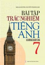 Bài Tập Trắc Nghiệm Tiếng Anh 7 - Không Đáp Án