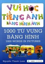 Vui Học Tiếng Anh Bằng Hình Ảnh - 1000 Từ Vựng Bằng Hình Ảnh
