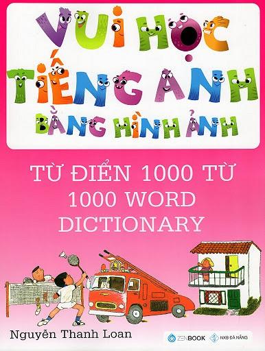 Vui Học Tiếng Anh Bằng Hình Ảnh - Từ Điển 1000 Từ