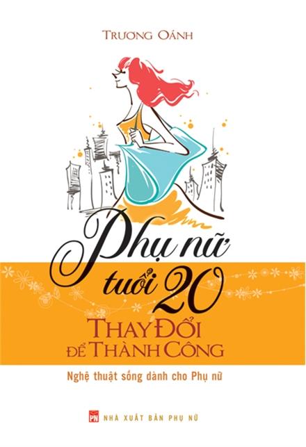 Phụ Nữ Tuổi 20 Thay Đổi Để Thành Công - EBOOK/PDF/PRC/EPUB