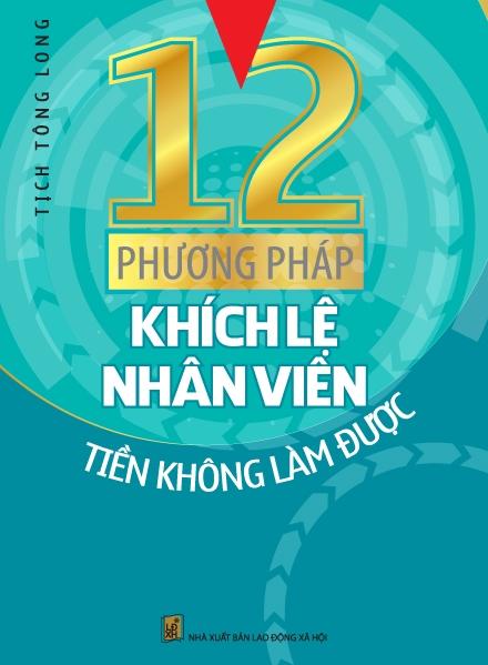 12 Phương Pháp Khích Lệ Nhân Viên Tiền Không Làm Được - EBOOK/PDF/PRC/EPUB