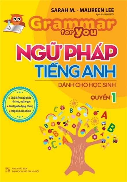 Grammar For You - Ngữ Pháp Tiếng Anh Dành Cho Học Sinh Tập 1 - EBOOK/PDF/PRC/EPUB