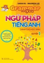Grammar For You - Ngữ Pháp Tiếng Anh Dành Cho Học Sinh Tập 1