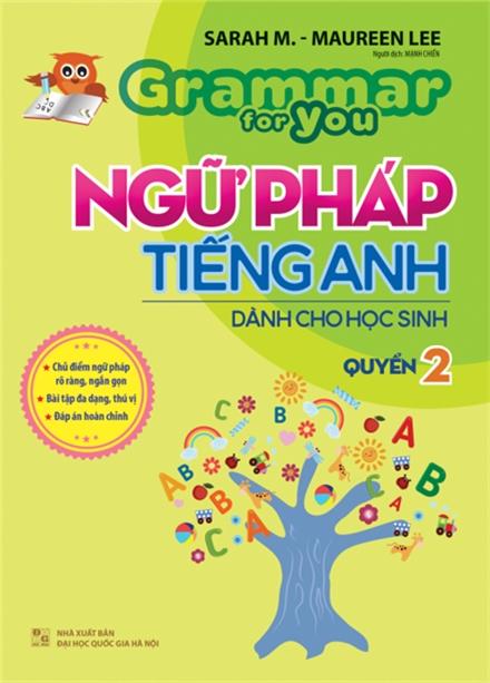 Grammar For You - Ngữ Pháp Tiếng Anh Dành Cho Học Sinh Tập 2 - EBOOK/PDF/PRC/EPUB