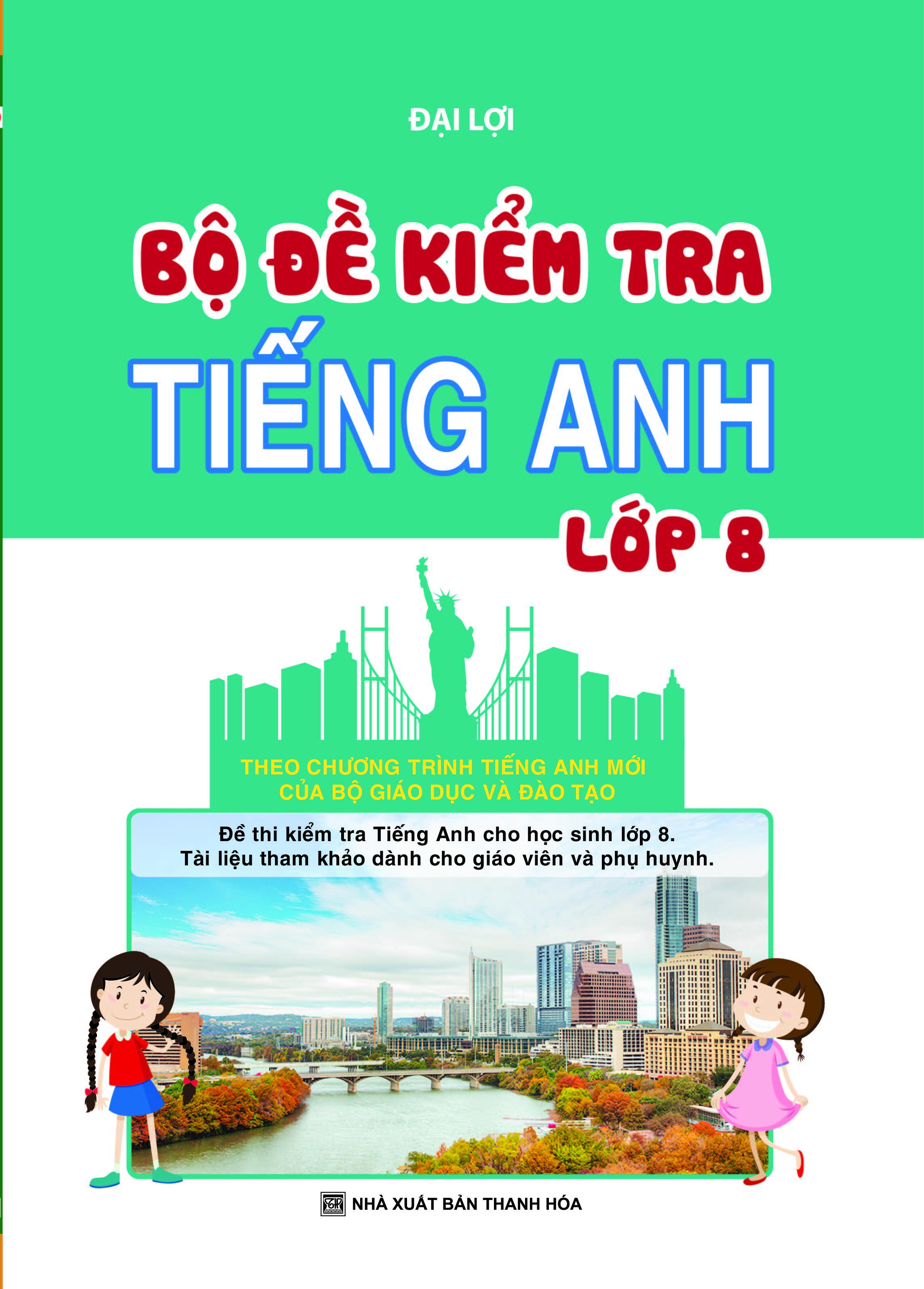 Bộ Đề Kiểm Tra Tiếng Anh Lớp 8 - EBOOK/PDF/PRC/EPUB