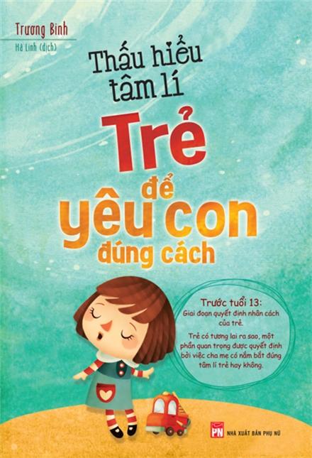 Thấu Hiểu Tâm Lí Trẻ Để Yêu Con Đúng Cách - EBOOK/PDF/PRC/EPUB