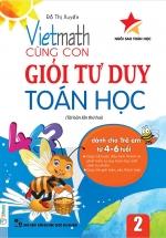 Vietmath - Cùng Con Giỏi Tư Duy Toán Học 2 (Dành Cho Trẻ Em 4 - 6 Tuổi)