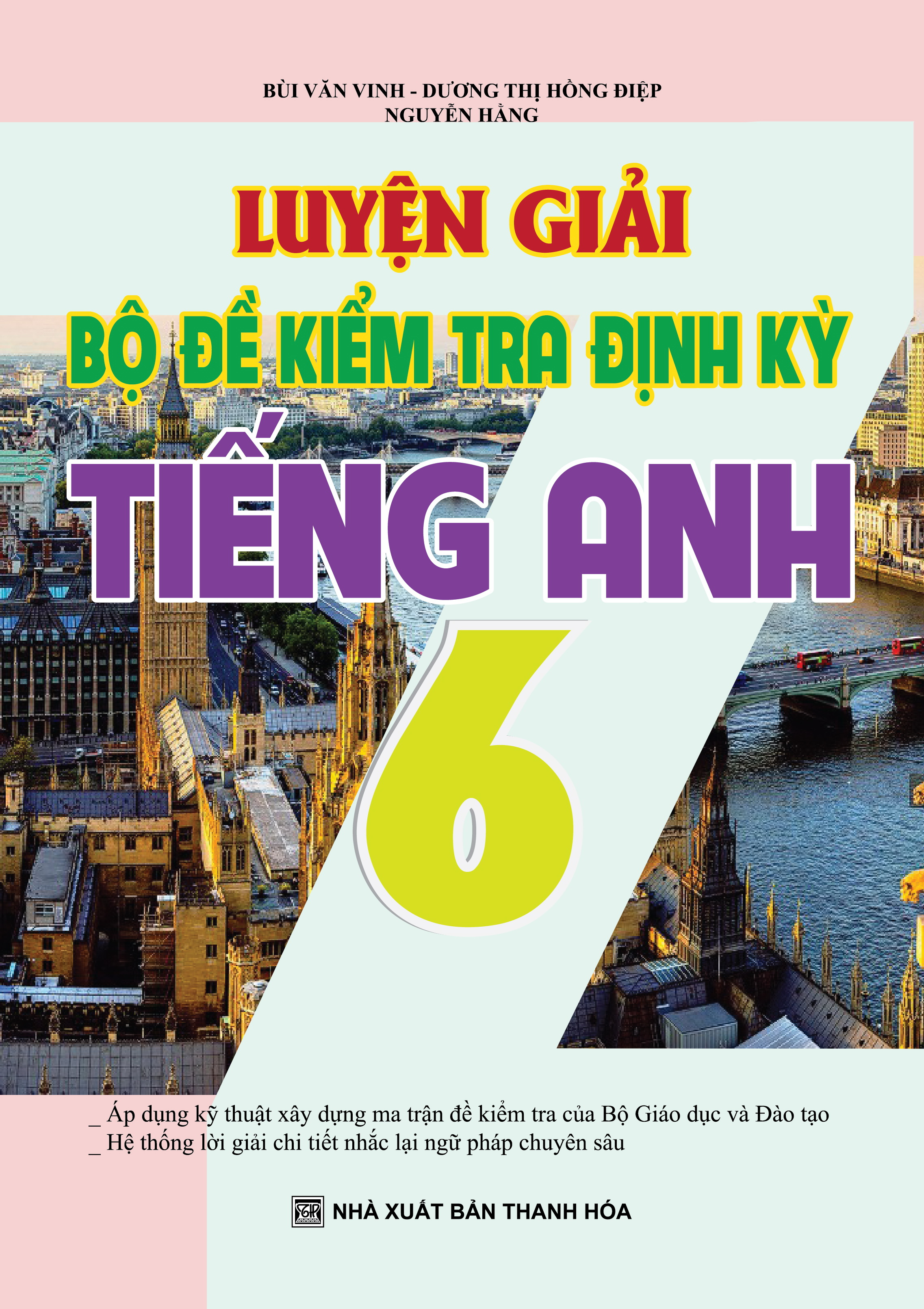 Luyện Giải Bộ Đề Kiểm Tra Định Kỳ Tiếng Anh 6 (Khang Việt) - EBOOK/PDF/PRC/EPUB