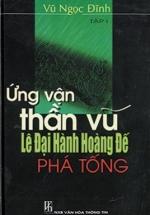 Ứng Vận Thần Vũ - Lê Đại Hành Hoàng Đế Phá Tống (Bộ 2 Tập)
