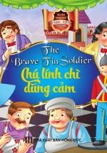 Truyện Song Ngữ Anh Việt - Chú Lính Chì Dũng Cảm