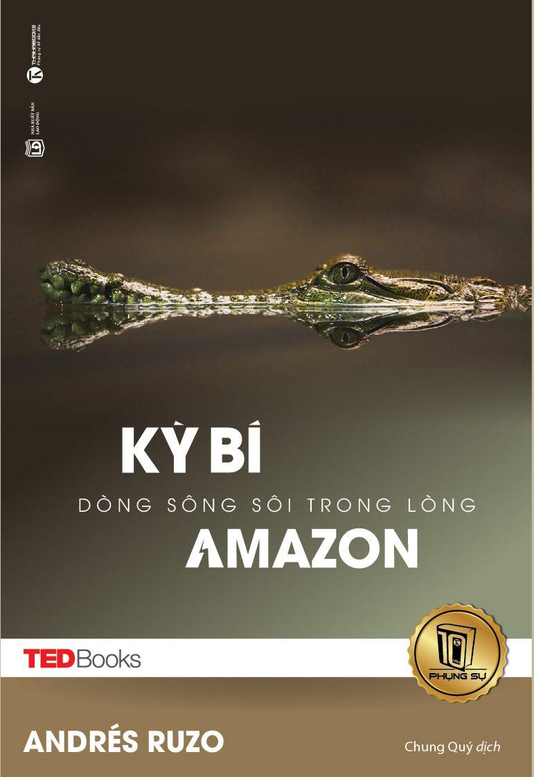 TEDBooks - Kỳ Bí Dòng Sông Sôi Trong Lòng Amazon - EBOOK/PDF/PRC/EPUB