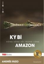 TEDBooks - Kỳ Bí Dòng Sông Sôi Trong Lòng Amazon