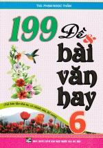 199 Đề Và Bài Văn Hay 6