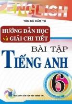 Hướng Dẫn Học Và Giải Chi Tiết Bài Tập Tiếng Anh 6