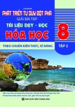 Phát Triển Tư Duy Đột Phá Trong Giải Bài Tập Tài Liệu Dạy - Học Hóa Học 8 Tập 2