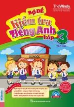 Bộ Đề Kiểm Tra Tiếng Anh Lớp 3 (Tập 2) (Kèm CD)