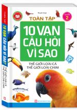Toàn Tập 10 Vạn Câu Hỏi Vì Sao ( Thế Giới Loài Cá- Thế Giới Loài Chim) - Tập 2