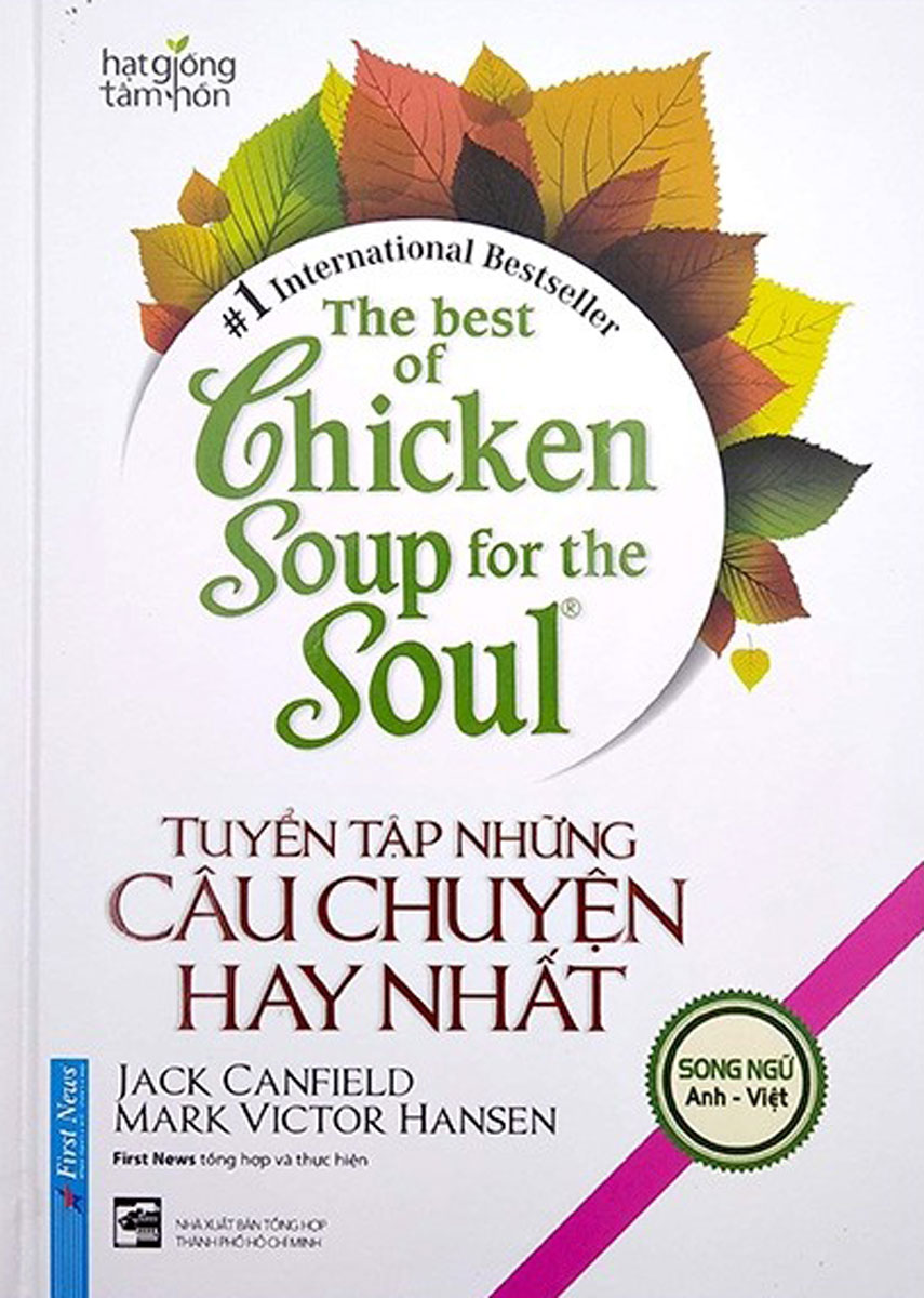 The Best Of Chicken Soup For The Soul - Tuyển Tập Những Câu Chuyện Hay Nhất