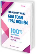 Nâng Cao Kỹ Năng Giải Toán Trắc Nghiệm 100% Dạng Bài Mũ - Logarit và Số Phức