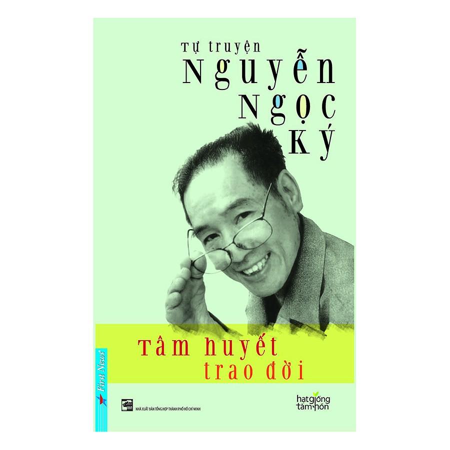 Tự Truyện Nguyễn Ngọc Ký - Tâm Huyết Trao Đời - EBOOK/PDF/PRC/EPUB