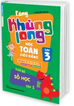 Cùng Khủng Long Học Toán Siêu Đẳng Chủ Đề Số Học Lớp 3 - Tập 1