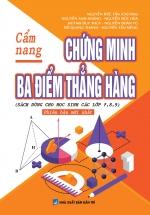 Cẩm Nang Chứng Minh Ba Điểm Thẳng Hàng (Nguyễn Đức Tấn)