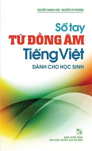 Sổ Tay Từ Đồng Âm Tiếng Việt - Dành Cho Học Sinh