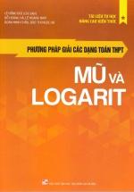 Phương Pháp Giải Các Dạng Toán THPT - Mũ Và Logarit