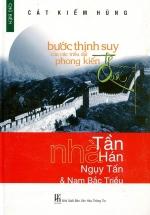 Bước Thịnh Suy Của Các Triều Đại Phong Kiến Trung Quốc : Nhà Tần, Nhà Hán, Ngụy - Tấn & Nam Bắc Triều