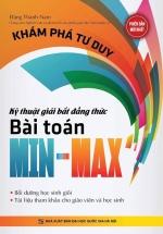 Khám Phá Tư Duy Kỹ Thuật Giải Bất Đẳng Thức Min - Max