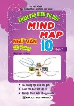 Khám Phá Siêu Tư Duy Mind Map Ngữ Văn Tài Năng 10 -Quyển 2