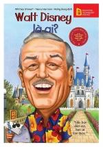 Bộ Sách Chân Dung Những Người Thay Đổi Thế Giới -Walt Disney Là Ai?