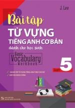 Bài Tập Từ Vựng Tiếng Anh Cơ Bản Dành Cho Học Sinh (Basic Vocabulary) - Tập 5