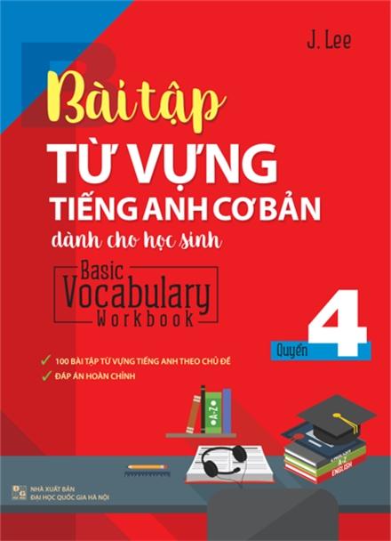 Bài Tập Từ Vựng Tiếng Anh Cơ Bản Dành Cho Học Sinh (Basic Vocabulary) - Tập 4 - EBOOK/PDF/PRC/EPUB