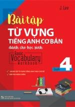Bài Tập Từ Vựng Tiếng Anh Cơ Bản Dành Cho Học Sinh (Basic Vocabulary) - Tập 4