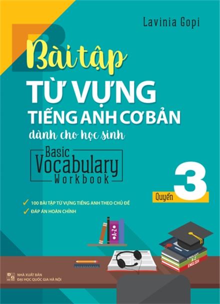 Bài Tập Từ Vựng Tiếng Anh Cơ Bản Dành Cho Học Sinh (Basic Vocabulary) - Tập 3