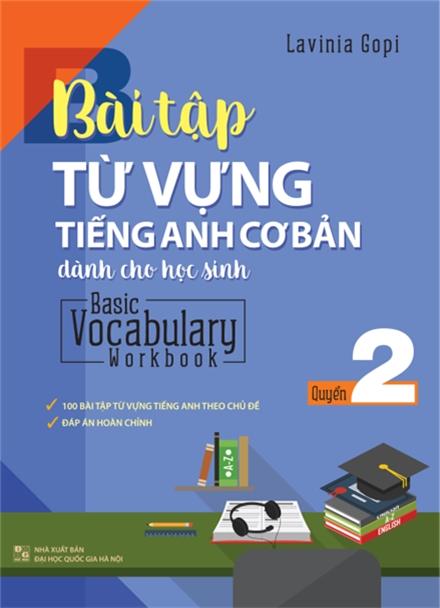 Bài Tập Từ Vựng Tiếng Anh Cơ Bản Dành Cho Học Sinh (Basic Vocabulary) - Tập 2 - EBOOK/PDF/PRC/EPUB