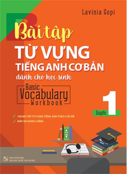 Bài Tập Từ Vựng Tiếng Anh Cơ Bản Dành Cho Học Sinh (Basic Vocabulary) - Tập 1
