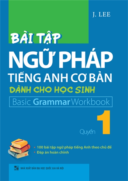 Bài Tập Ngữ Pháp Tiếng Anh Cơ Bản Dành Cho Học Sinh (Basic Grammar) - Quyển 1 - EBOOK/PDF/PRC/EPUB