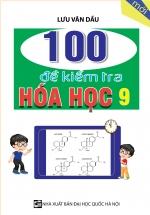 100 Đề Kiểm Tra Hóa Học 9