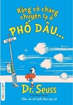 Dr.Seuss - Rằng Có Chăng Chuyện Lạ Ở Phố Dâu