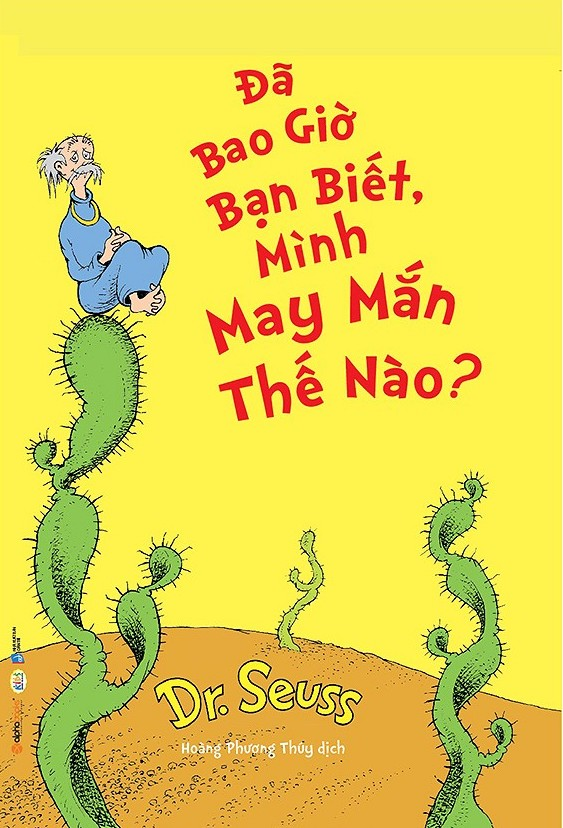 Dr.Seuss - Đã Bao Giờ Bạn Biết, Mình May Mắn Thế Nào? - EBOOK/PDF/PRC/EPUB