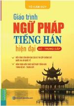 Giáo Trình Ngữ Pháp Tiếng Hán Hiện Đại Sơ - Trung Cấp