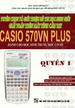 Tuyển Chọn Và Giới Thiệu Đề Thi Học Sinh Giỏi Giải Toán Trên Máy Tính Cầm Tay Casio 570VN Plus Dành Cho Học Sinh THCS - Quyển 1
